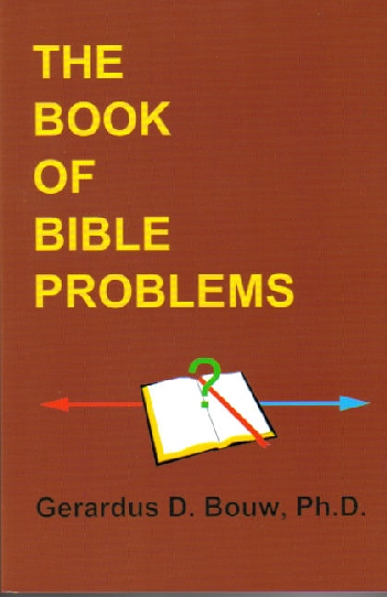 BIBLE PROBLEMS by Gerardus Bouw, Ph.D.